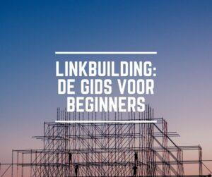 Linkbuilding: De gids voor beginners